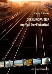 Europa Trip1 - Interrail: Auf Schienen durch Europa