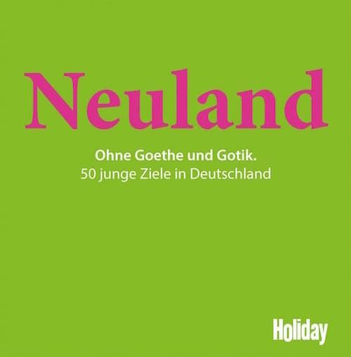 neuland ohne goethe und gotik holiday2 - Neuland - ohne Goethe und Gotik