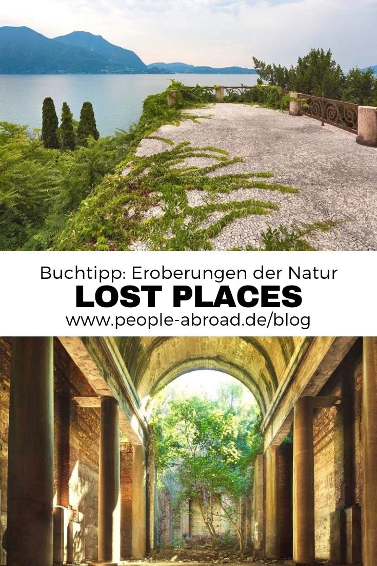 Buchtipp: Lost Places - Eroberungen der Natur #Lostplaces #Verlasseneorte #Fotografie #Reisen
