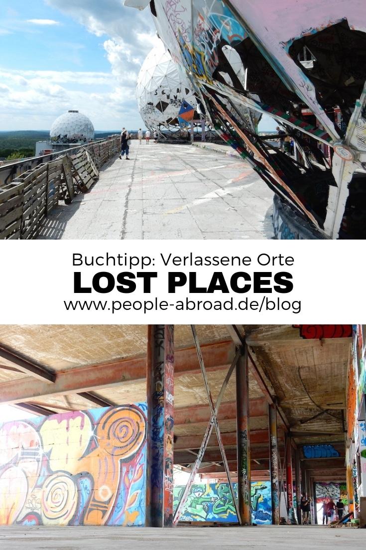 Buchtipp: Lost Places - Verlassene Orte #Reise Bücher #Lostplaces #Verlasseneorte #Industriekultur