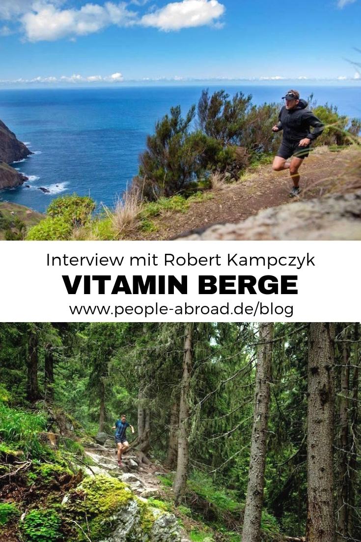 Vitamin Berge - Interview mit Robert Kampczyk #Reise #Wandern #Berge #Running #Trailrunning